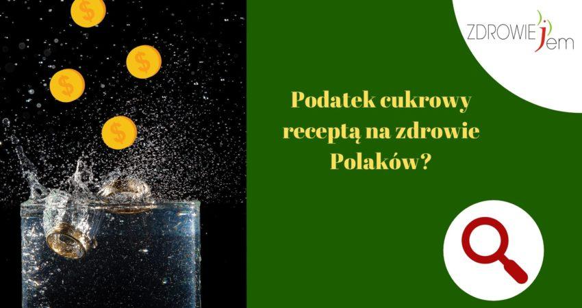 Podatek od cukru receptą na zdrowie Polaków?