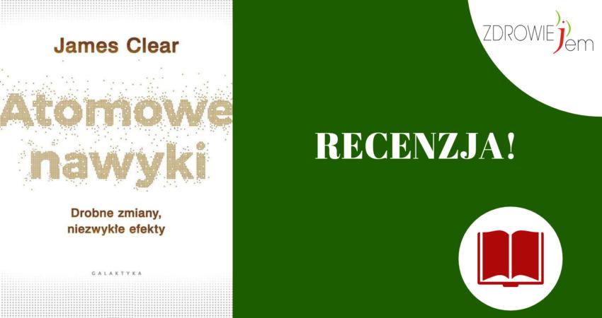 Recenzja - Atomowe nawyki